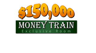 $150,000 Money Train Exclusive Room - Depositors Only