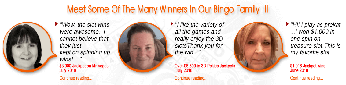 Meet Some Of The Many Winners In Our Bingo Family !!!